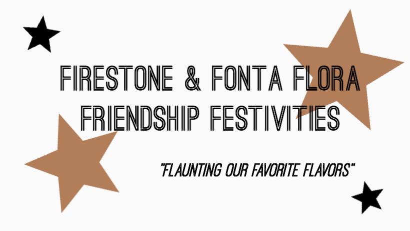 Firestone & Fonta Flora Friendship Festivities